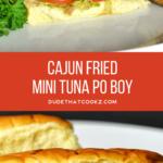 Cajun Fried Mini Tuna Po Boy