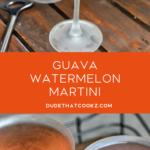 Guava Watermelon Martini