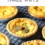Mini Quiche Three Ways