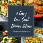 5 Easy Low Carb Recipes