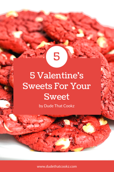 5 Valentine's Sweets For Your Sweet