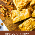 Pecan Praline Candy