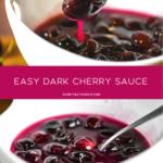 Easy Dark Cherry Sauce