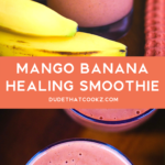 Mango Banana Healing Smoothie