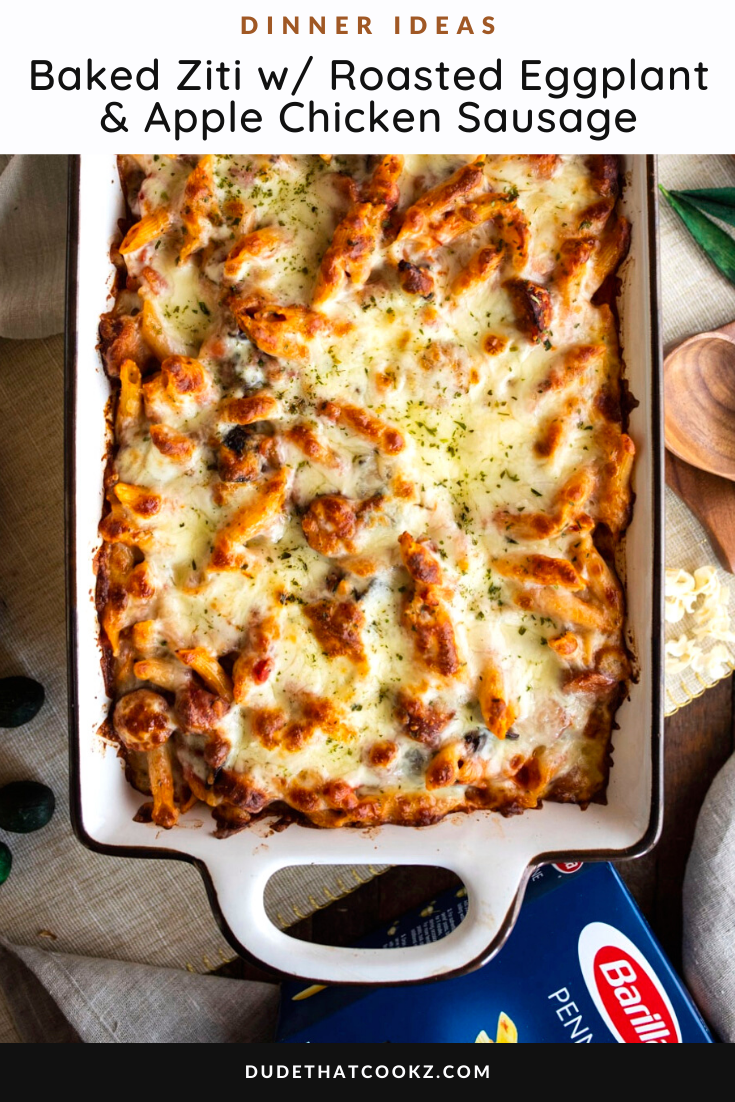 Baked Ziti with Roasted Eggplant & Apple Chicken Sausage