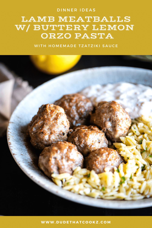 lamb meatballs w buttery lemon orzo pasta